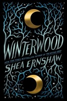 Winterwood by Shea Ernshaw Special Edition
